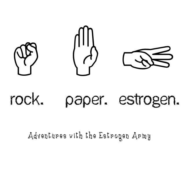 rock . paper . estrogen ... Adventures with the Estrogen Army