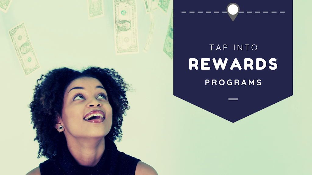 Tap into Rewards Programs.  Put your elbows on the table!