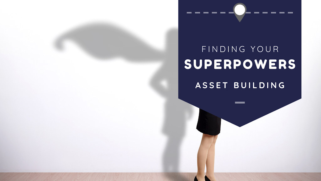 Finding Your Superpowers! Asset Building.