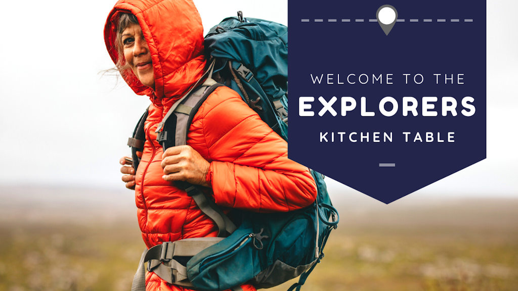 Welcome to the Explorers Kitchen Table!  Put you elbows on the table and join in!
